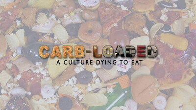Carb-Loaded: A Culture Dying to Eat Trailer