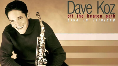 Dave Koz - Off The Beaten Path: Live From Trinidad Trailer