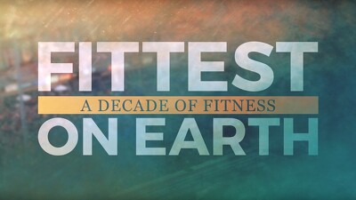 Fittest On Earth: A Decade Of Fitness Trailer