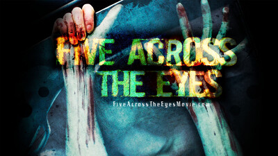 Five Across the Eyes Trailer