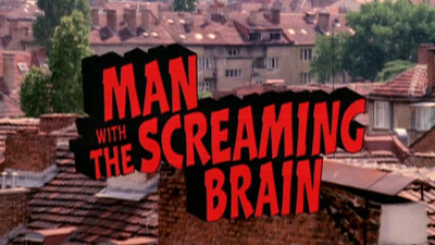 Man with the Screaming Brain Trailer
