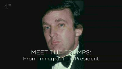 Meet the Trumps: From Immigrant to President Trailer
