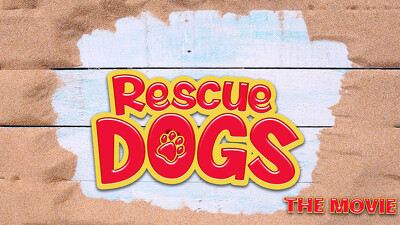 Rescue Dogs The Movie Trailer