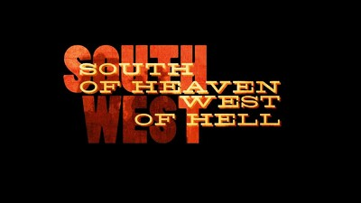 South of Heaven, West of Hell Trailer