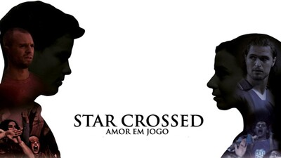 Star Crossed Trailer