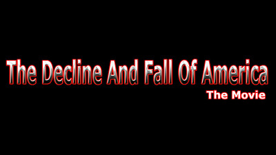 The Decline And Fall Of America Trailer