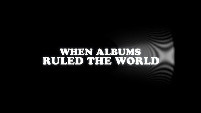 When Albums Ruled the World Trailer
