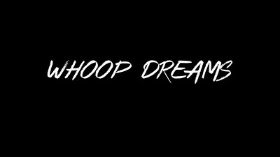 Whoop Dreams Trailer