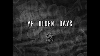Ye Olden Days Trailer