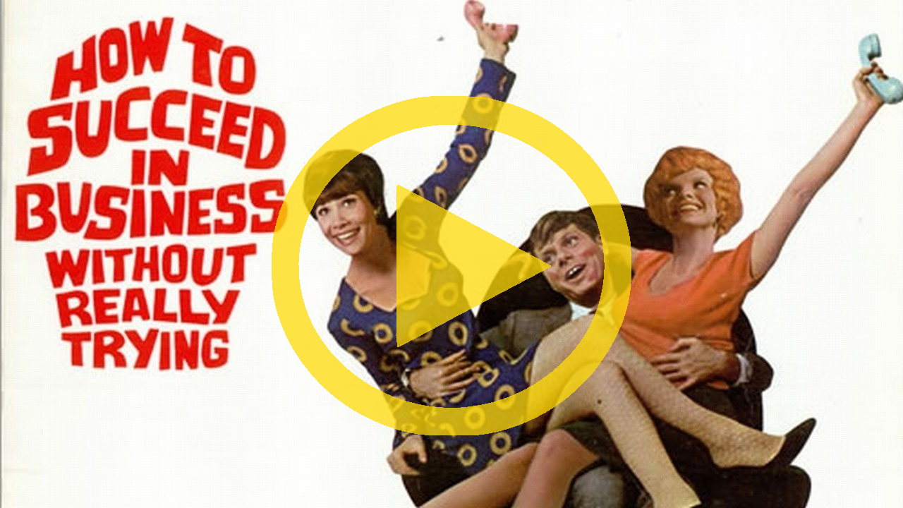 how to succeed in business without Buy tickets for how to succeed in business without really trying in london book direct from the box office - the best choice of seats and no delivery fees choose.
