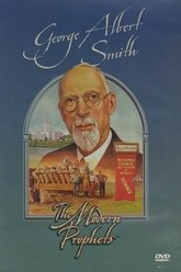 08 - George Albert Smith: The Modern Prophets Trailer