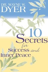 10 Secrets for Success and Inner Peace Trailer