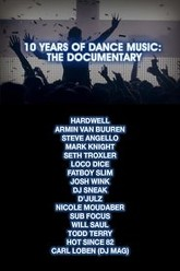 10 Years Of Dance Music: The Documentary Trailer