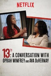 13TH: A Conversation with Oprah Winfrey & Ava DuVernay Trailer
