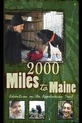 2000 Miles to Maine: Adventures on the Appalachian Trail Trailer