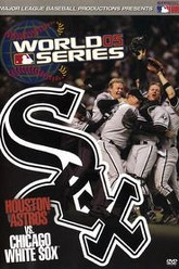 2005 Chicago White Sox: The Official World Series Film Trailer