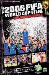 2006 FIFA World Cup Official Film: The Grande Finale Trailer