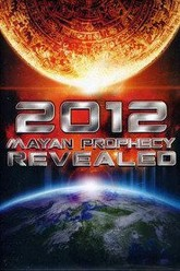 2012 Mayan Prophecy Revealed Trailer