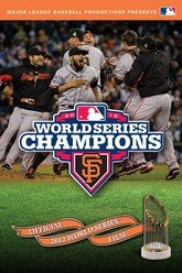 2012 San Francisco Giants: The Official World Series Film Trailer