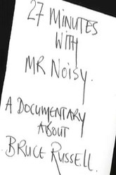 27 Minutes with Mr. Noisy Trailer