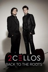2CELLOS - Back to the Roots Trailer