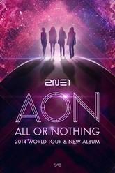 2NE1 WORLD TOUR ALL OR NOTHING Trailer