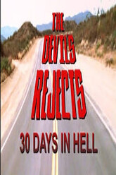 30 Days in Hell: The Making of 'The Devil's Rejects' Trailer