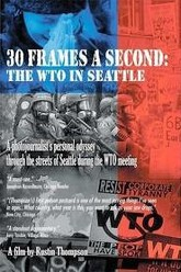 30 Frames a Second: The WTO in Seattle Trailer