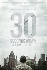 30 Seconds Away: Breaking the Cycle Trailer