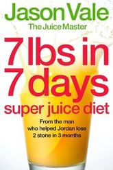 7lbs In 7 Days - Super Juice Diet Trailer