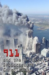 911 and the British Broadcasting Conspiracy Trailer