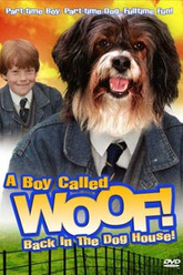 A Boy Called Woof! Back in the Dog House! Trailer