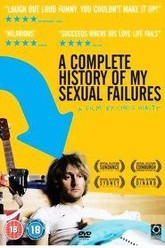 A Complete History of My Sexual Failures Trailer