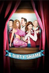 A Dirty Shame Trailer