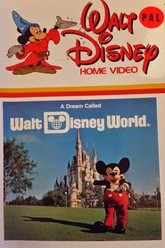 A Dream Called Walt Disney World Trailer