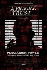 A Fragile Trust: Plagiarism, Power, and Jayson Blair at the New York Times Trailer