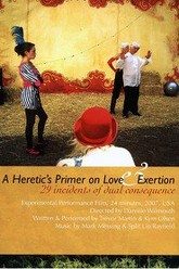 A Heretic's Primer on Love and Exertion Trailer