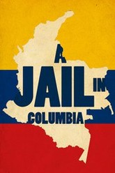 A Jail in Colombia Trailer