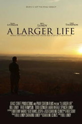 A Larger Life Trailer