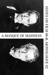 A Masque of Madness (Notes on Film 06-B, Monologue 02) Trailer