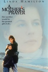 A Mother's Prayer Trailer
