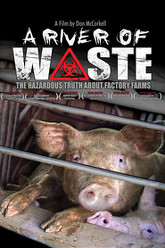 A River of Waste: The Hazardous Truth About Factory Farms Trailer
