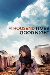 A Thousand Times Good Night Trailer