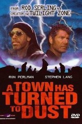 A Town Has Turned to Dust Trailer