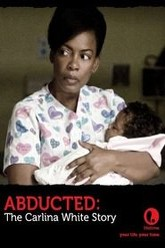 Abducted: The Carlina White Story Trailer