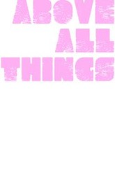 Above All Things Trailer