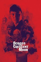 Across The Crescent Moon Trailer