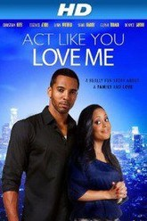 Act Like You Love Me Trailer