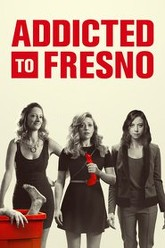 Addicted to Fresno Trailer