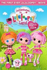 Adventures in Lalaloopsy Land: The Search for Pillow Trailer